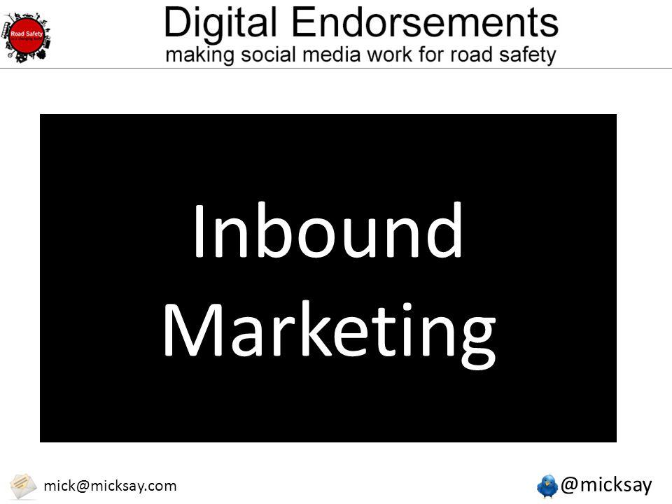 @micksay mick@micksay.com Internet Marketing Online Marketing Digital Marketing Social Media Marketing Inbound Marketing