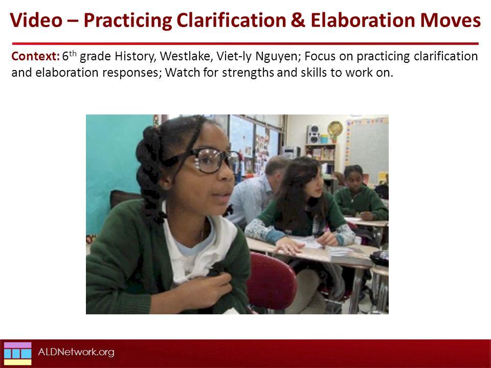 Video – Practicing Clarification & Elaboration Moves Context: 6 th grade History, Westlake, Viet-ly Nguyen; Focus on practicing clarification and elab