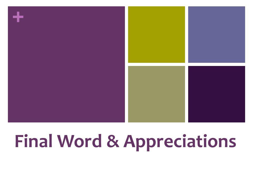 + Final Word & Appreciations