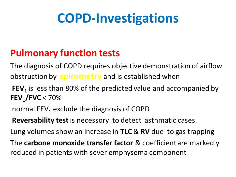 COPD-Investigations Pulmonary function tests The diagnosis of COPD requires objective demonstration of airflow obstruction by spirometry and is establ