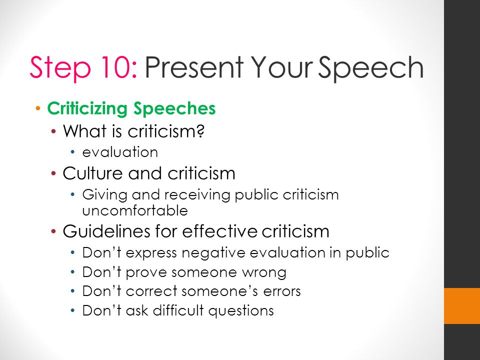 Step 10: Present Your Speech Criticizing Speeches What is criticism.