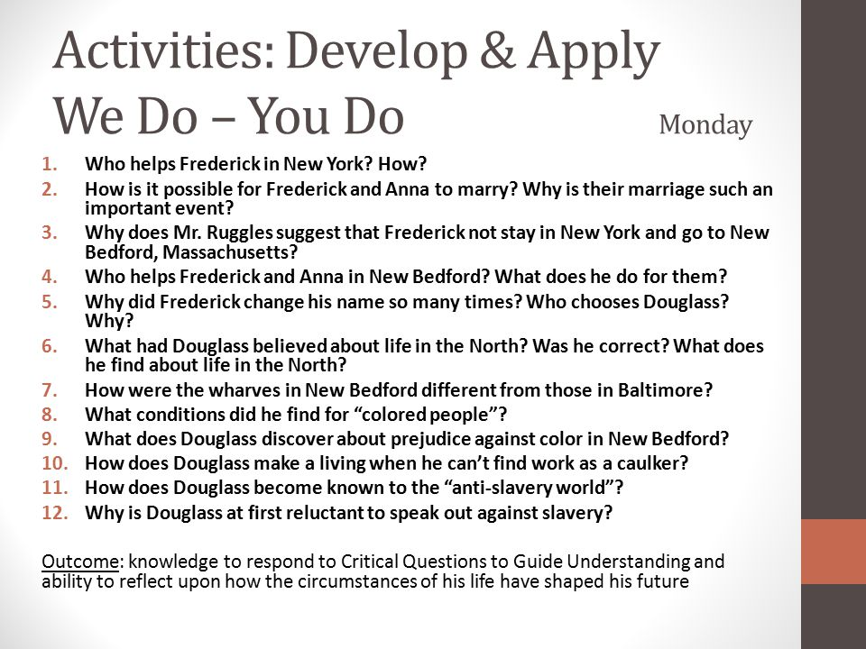 Activities: Develop & Apply We Do – You Do Monday 1.Who helps Frederick in New York? How? 2.How is it possible for Frederick and Anna to marry? Why is