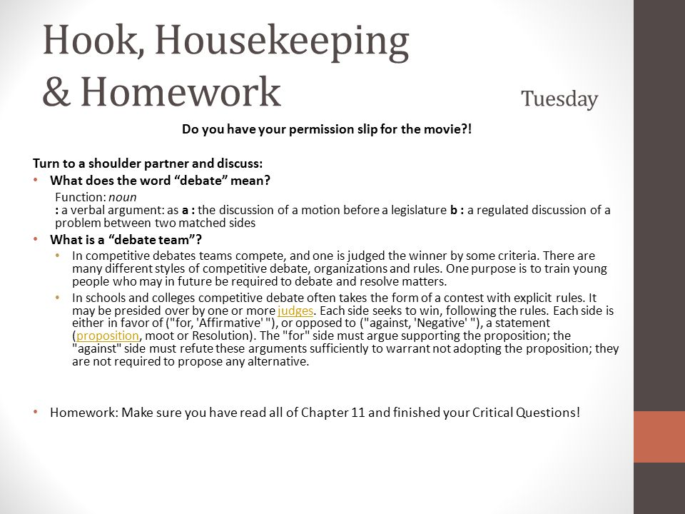 """Hook, Housekeeping & Homework Tuesday Do you have your permission slip for the movie?! Turn to a shoulder partner and discuss: What does the word """"deb"""