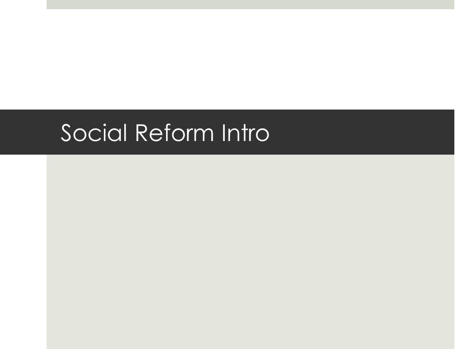 Social Reform Intro