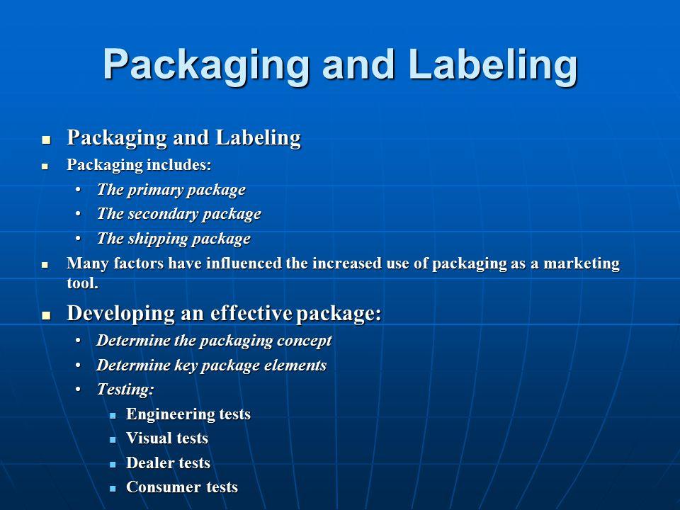 Packaging and Labeling Packaging and Labeling Packaging and Labeling Packaging includes: Packaging includes: The primary packageThe primary package Th