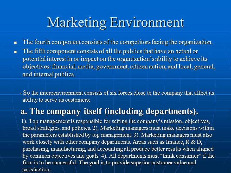 Marketing Environment The fourth component consists of the competitors facing the organization. The fourth component consists of the competitors facin