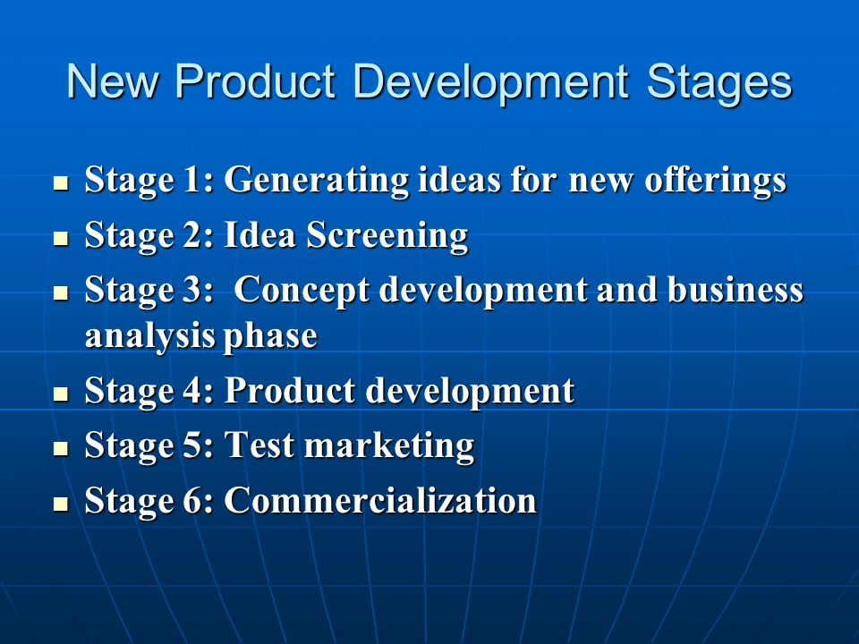 New Product Development Stages Stage 1: Generating ideas for new offerings Stage 1: Generating ideas for new offerings Stage 2: Idea Screening Stage 2