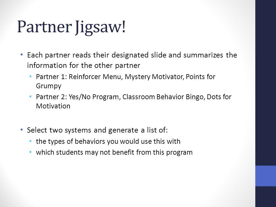 Partner Jigsaw! Each partner reads their designated slide and summarizes the information for the other partner Partner 1: Reinforcer Menu, Mystery Mot