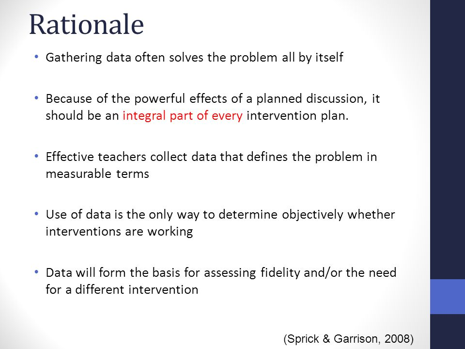 Rationale Gathering data often solves the problem all by itself Because of the powerful effects of a planned discussion, it should be an integral part