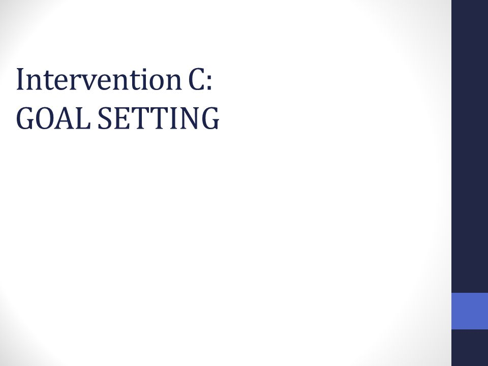 Intervention C: GOAL SETTING