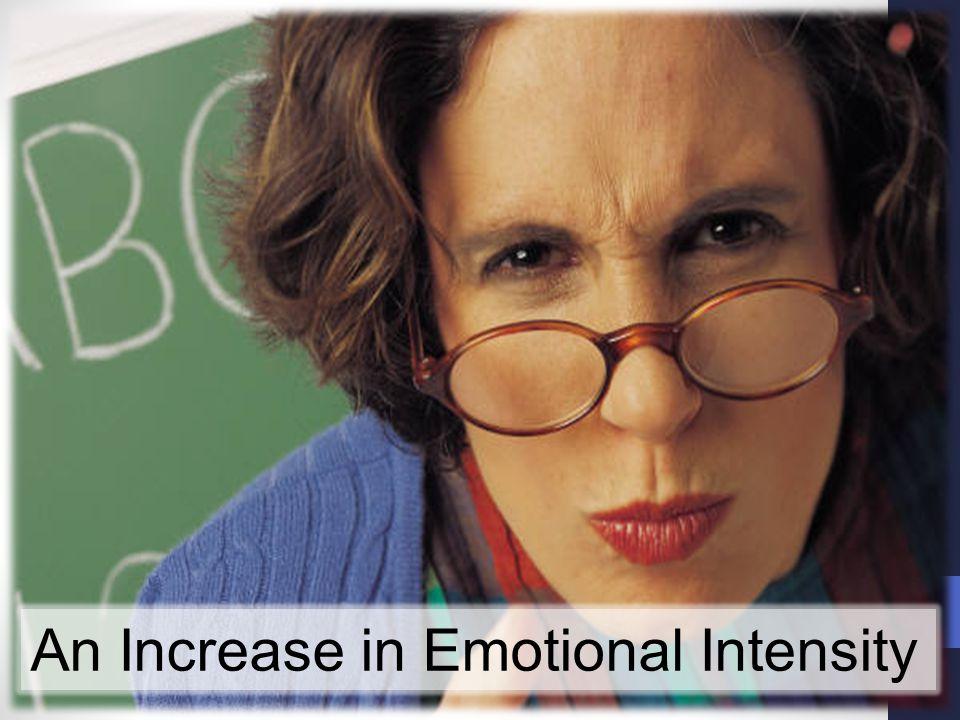 An Increase in Emotional Intensity