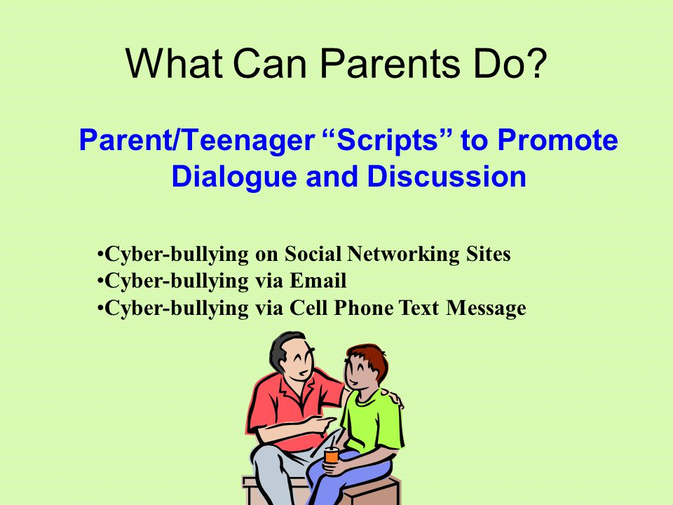 """What Can Parents Do? Parent/Teenager """"Scripts"""" to Promote Dialogue and Discussion Cyber-bullying on Social Networking Sites Cyber-bullying via Email C"""