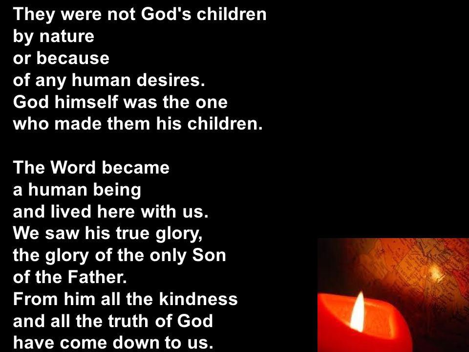 They were not God s children by nature or because of any human desires.