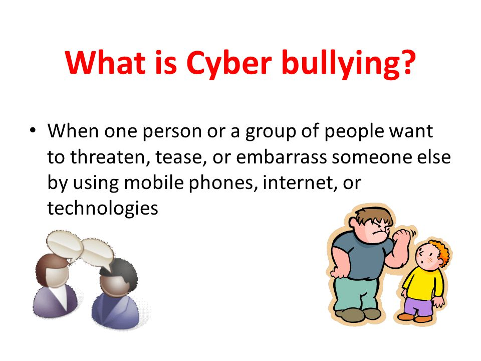 Are you being a part of Cyber Bullying.