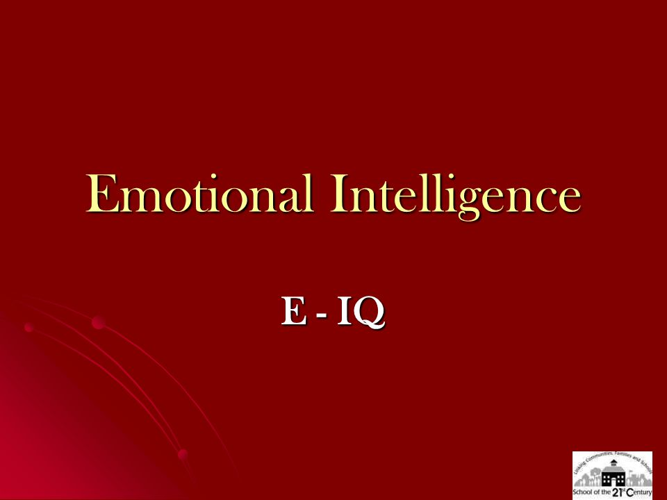 Emotional Intelligence E - IQ