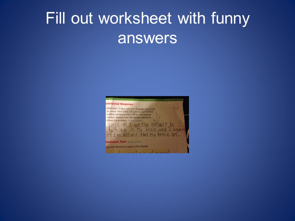 Fill out worksheet with funny answers