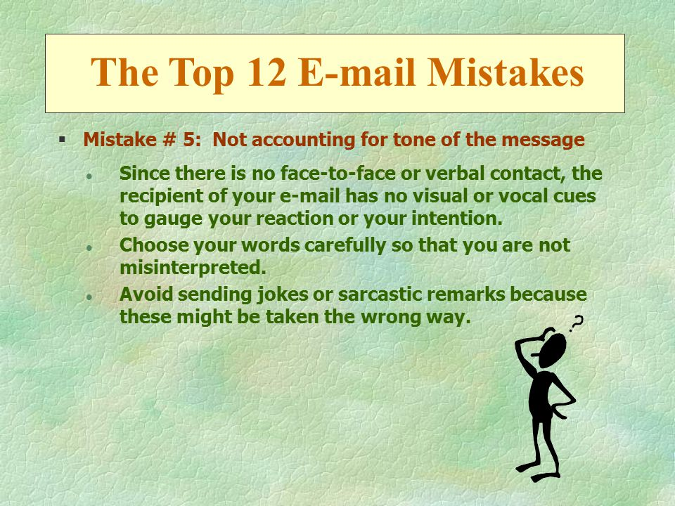 §Mistake # 6: Forgetting to check spelling & grammar l Spell-checking functions will only catch misspelled words but not misused ones, so always proofread.