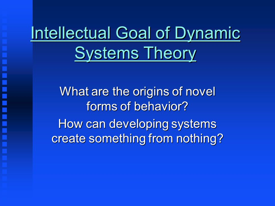 Dynamic Systems Theory: Summary Everything matters