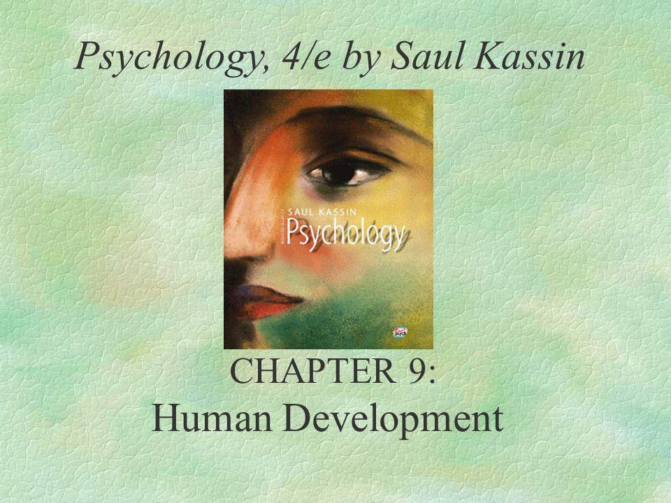 CHAPTER 9: Human Development Psychology, 4/e by Saul Kassin
