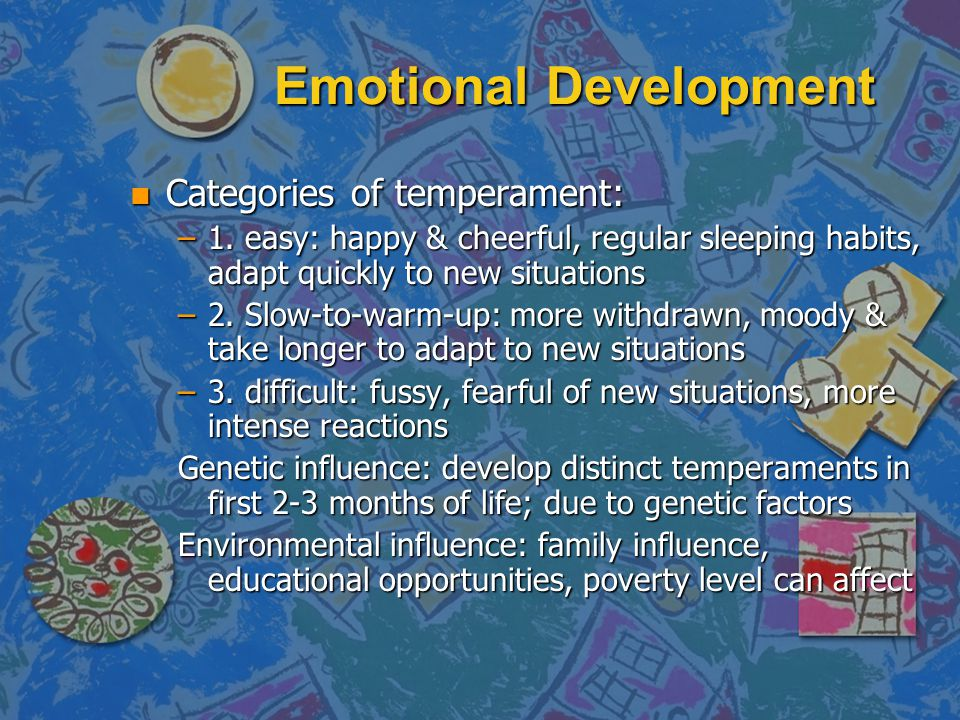 Emotional Development n Categories of temperament: –1.