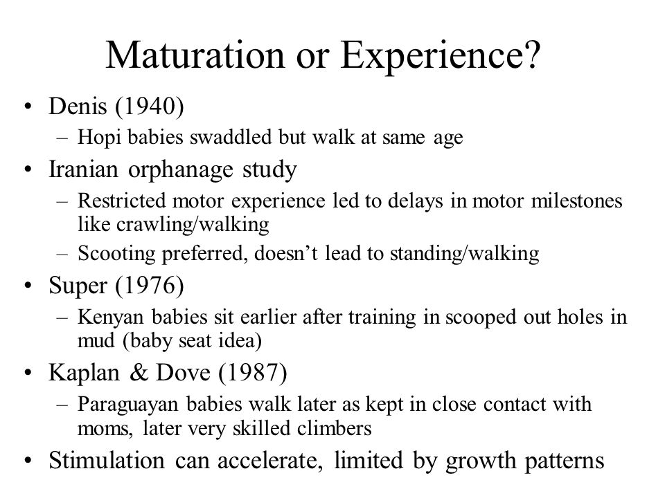Maturation or Experience.