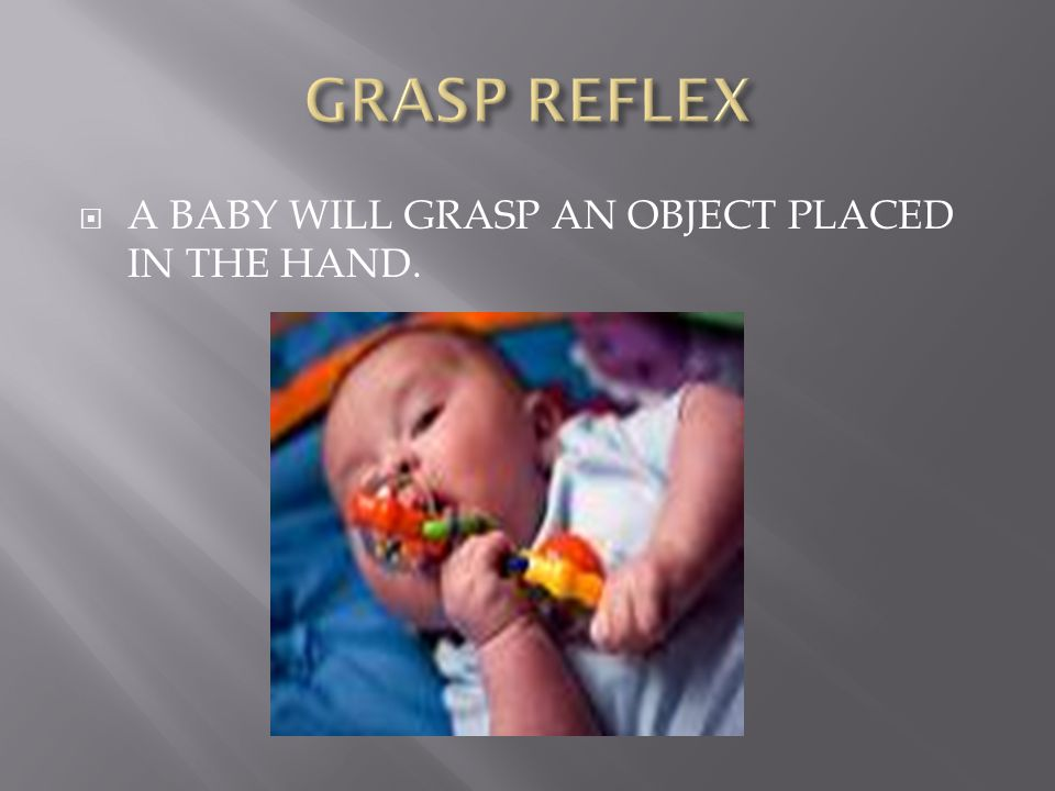  When startled, a baby throws out is arms and legs, then pulls them back with fingers curved.