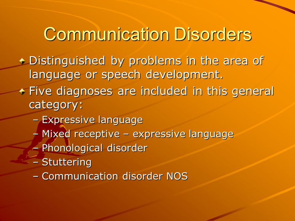 Pervasive Development Disorders Distinguished by serious problems with an array of social and developmental delays and disabilities.