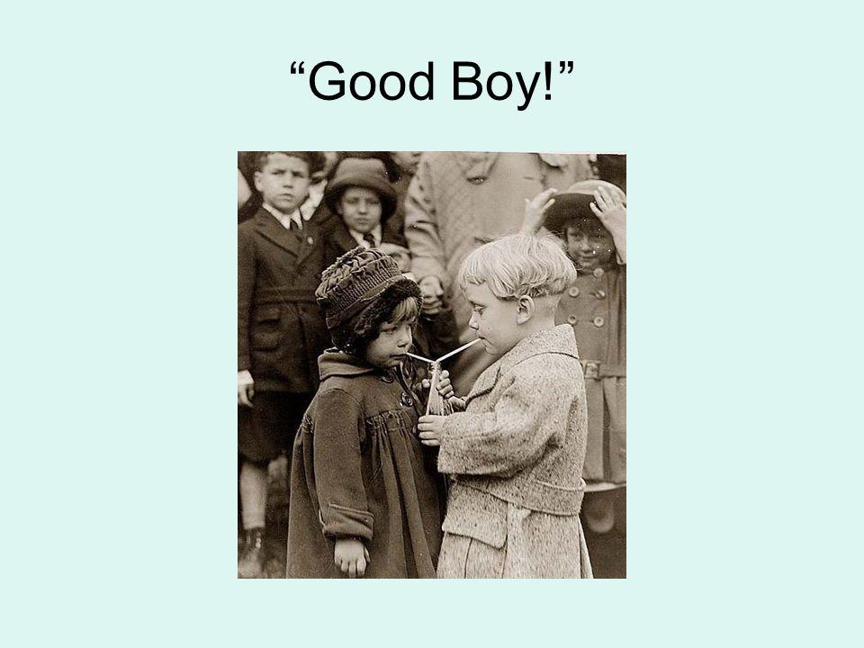 """Good Boy!"""