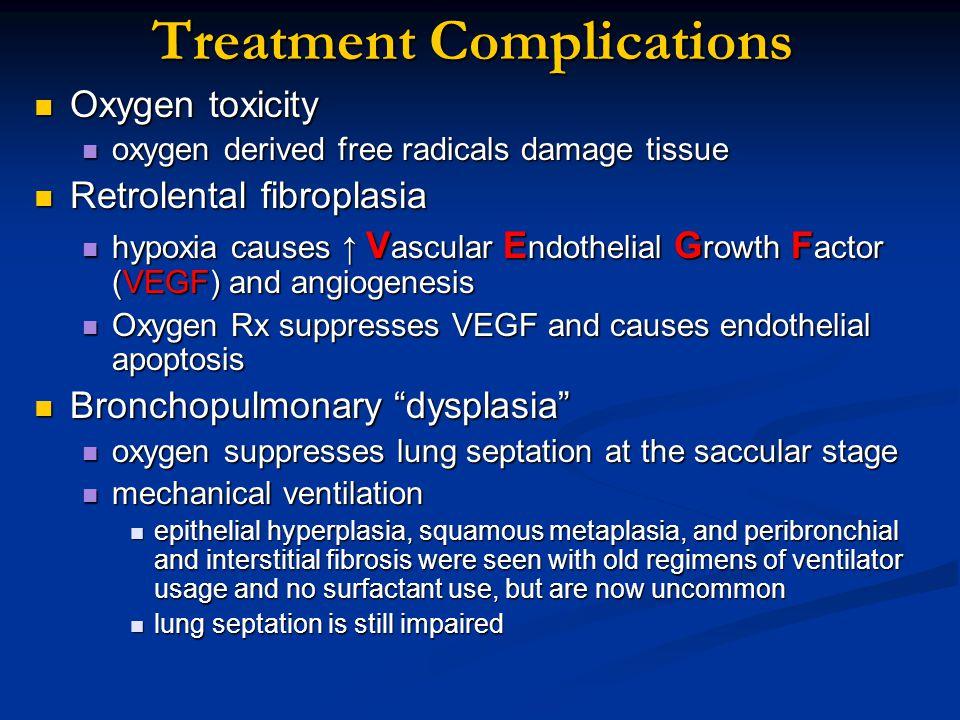 Treatment Complications Oxygen toxicity Oxygen toxicity oxygen derived free radicals damage tissue oxygen derived free radicals damage tissue Retrolen