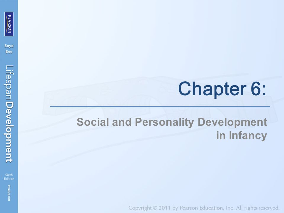 Social and Personality Development in Infancy Chapter 6: