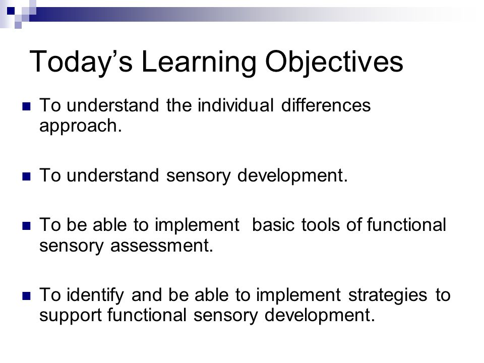 Today's Learning Objectives To understand the individual differences approach.