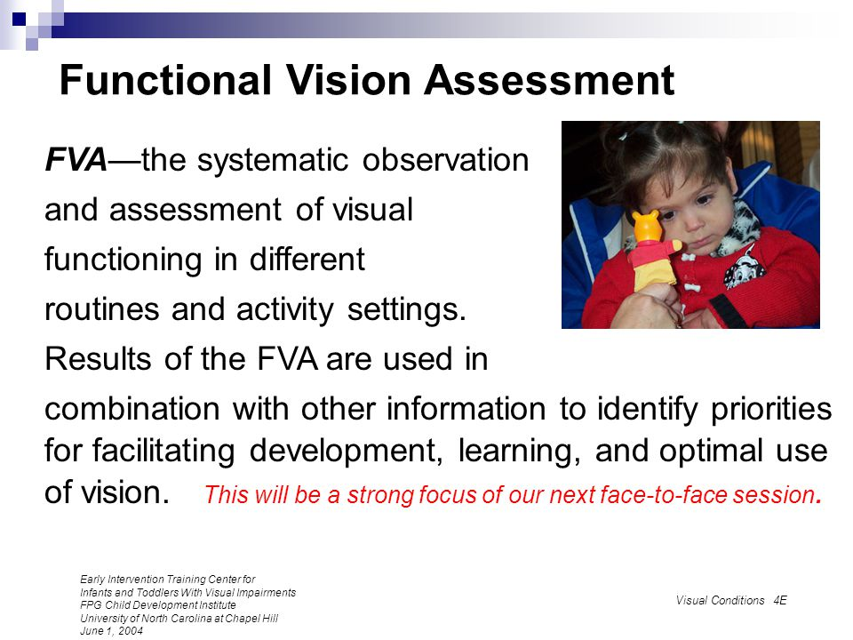 Assessment Questions When using one sensory system, does use of another assist or distract child? (can child use more than one at a time?) What is the