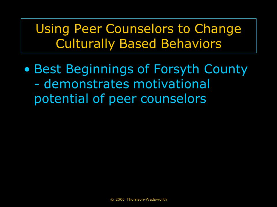 Using Peer Counselors to Change Culturally Based Behaviors Best Beginnings of Forsyth County - demonstrates motivational potential of peer counselors