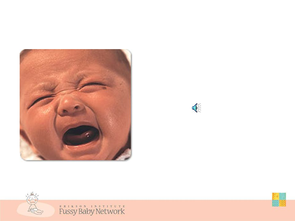 What Stresses Parents the Most Prolonged length of cry bouts High intensity of cry (high cry to fuss ratio) Cry not reduced by extra carrying Resistance to soothing which makes parents feel out of control St.