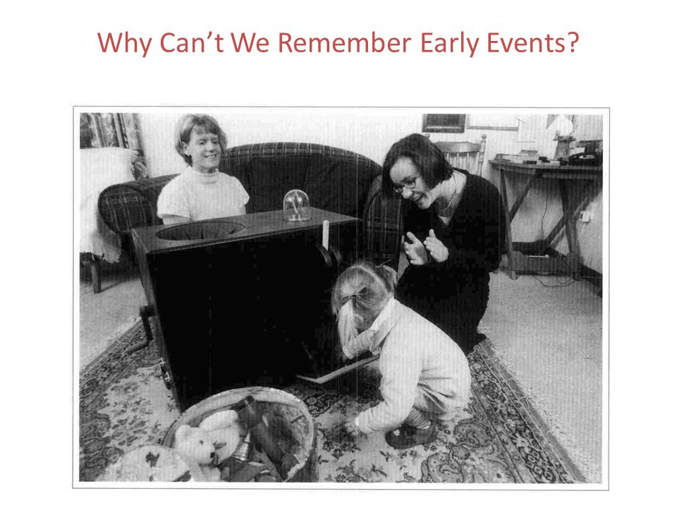 Why Can't We Remember Early Events?
