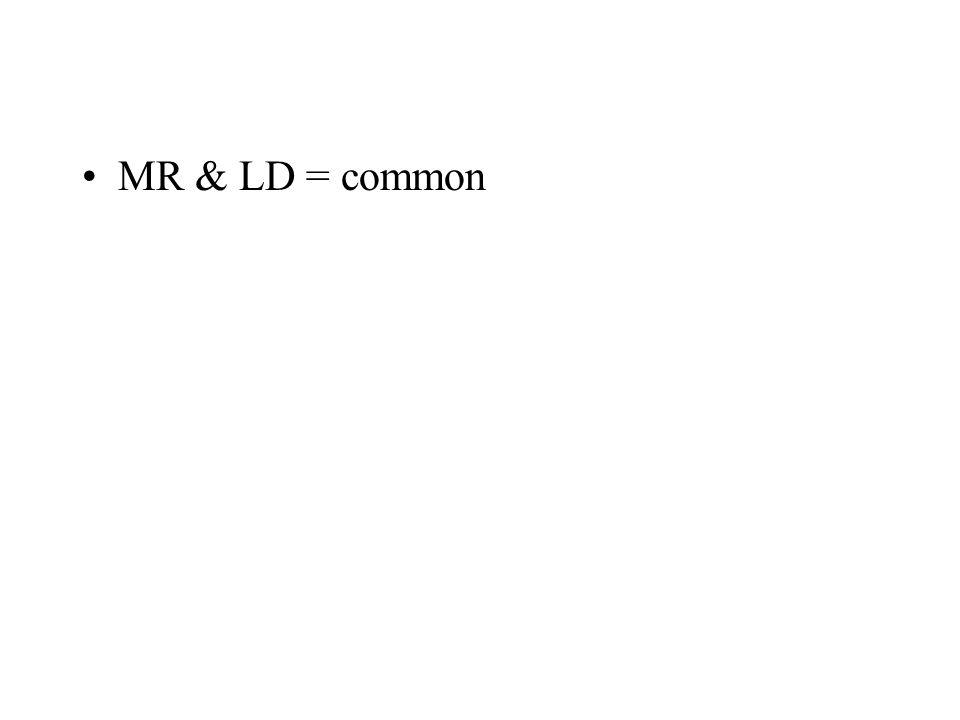 MR & LD = common