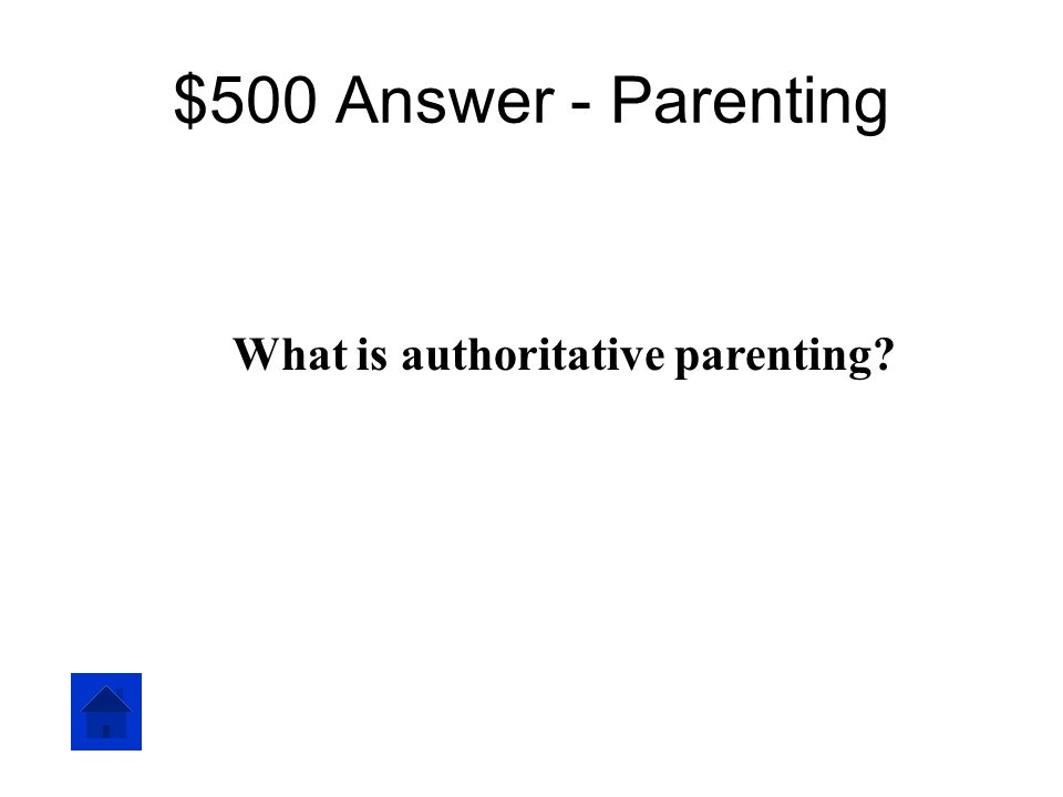 $500 - Parenting The outcome is a self-confident, self-reliant child who has good social skills