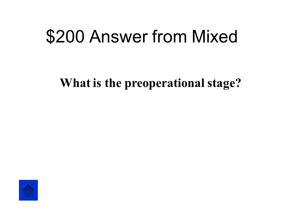 $200 Question from Mixed According to Piaget, the ability to use language and symbols first appear during this stage