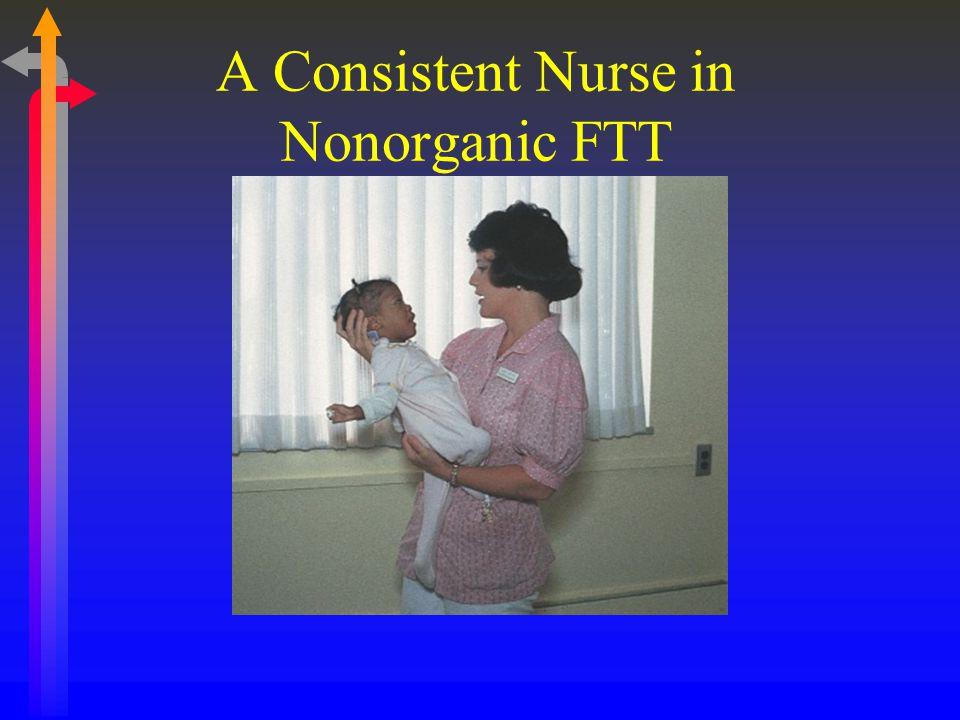 A Consistent Nurse in Nonorganic FTT