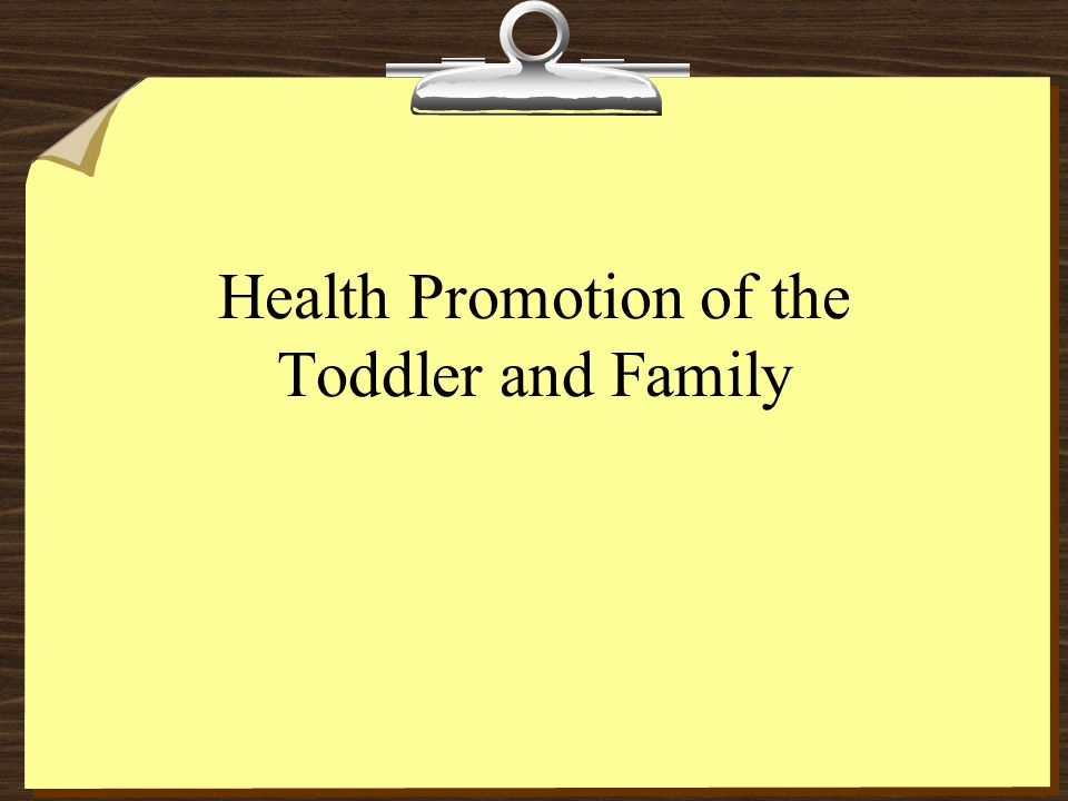 Health Promotion of the Toddler and Family