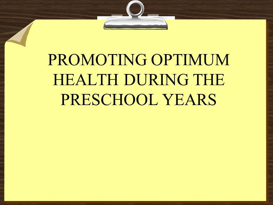 PROMOTING OPTIMUM HEALTH DURING THE PRESCHOOL YEARS