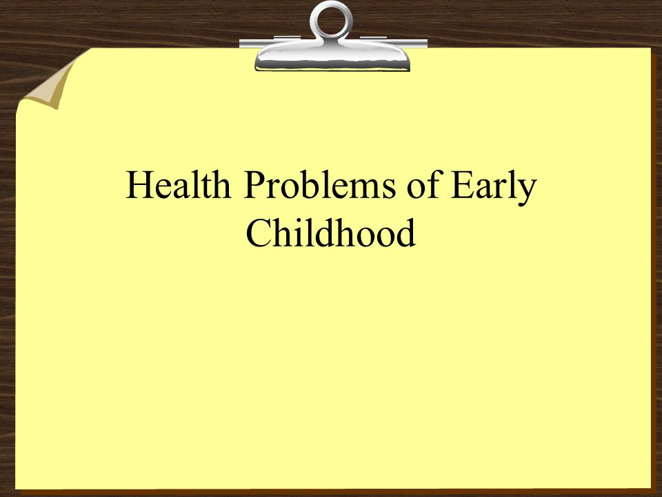 Health Problems of Early Childhood