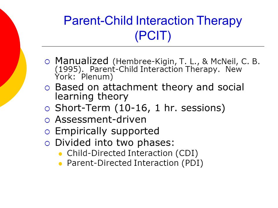Parent-Child Interaction Therapy (PCIT)  Manualized (Hembree-Kigin, T.