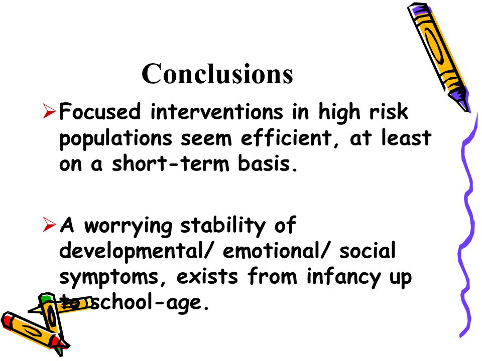 Conclusions  Focused interventions in high risk populations seem efficient, at least on a short-term basis.