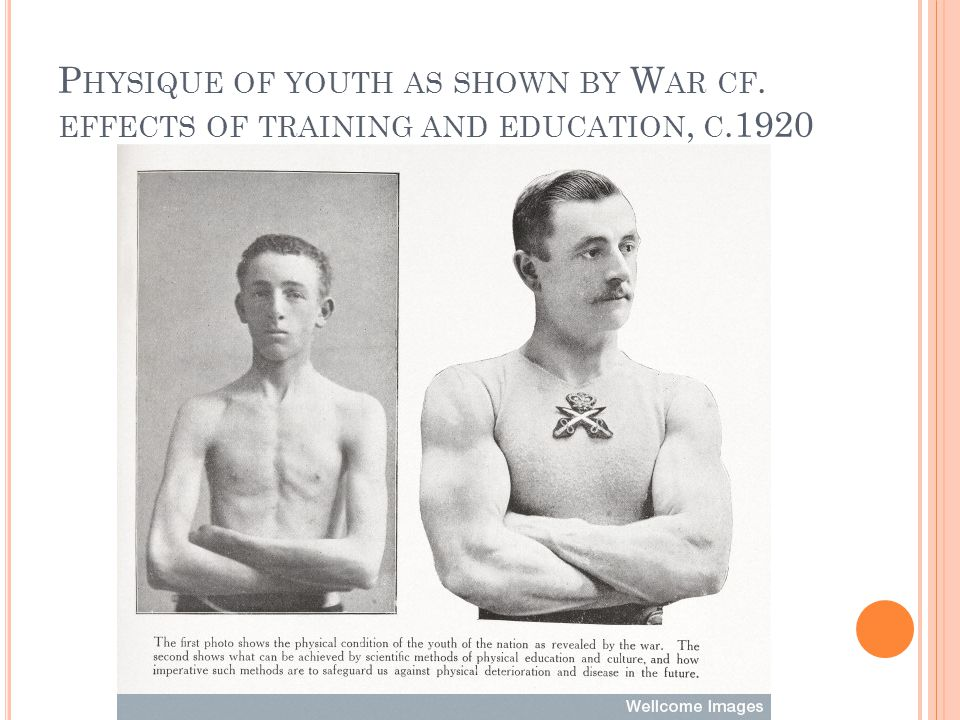 P HYSIQUE OF YOUTH AS SHOWN BY W AR CF. EFFECTS OF TRAINING AND EDUCATION, C.1920