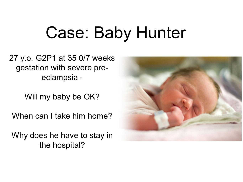 Case: Baby Hunter 27 y.o.