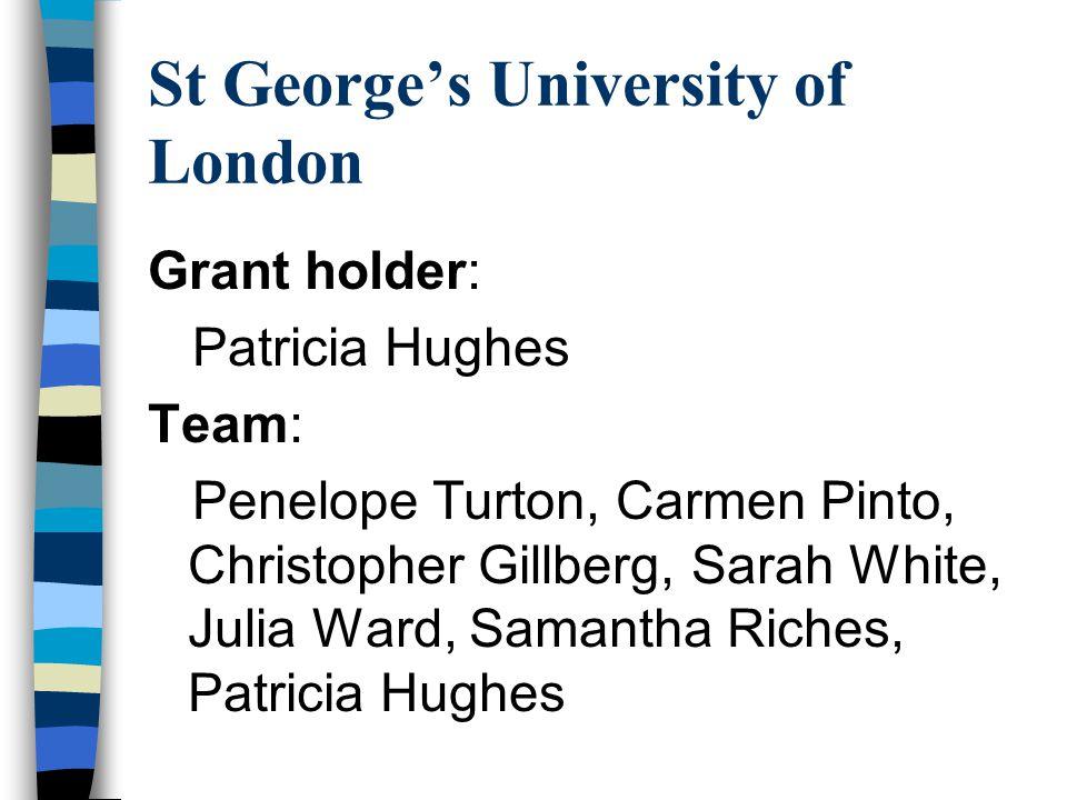 St George's University of London Grant holder: Patricia Hughes Team: Penelope Turton, Carmen Pinto, Christopher Gillberg, Sarah White, Julia Ward, Sam
