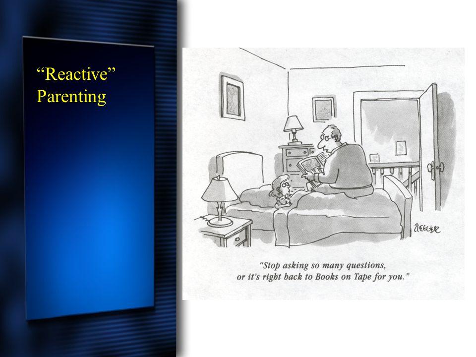 Reactive Parenting