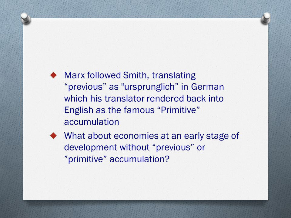 " Marx followed Smith, translating ""previous"" as"