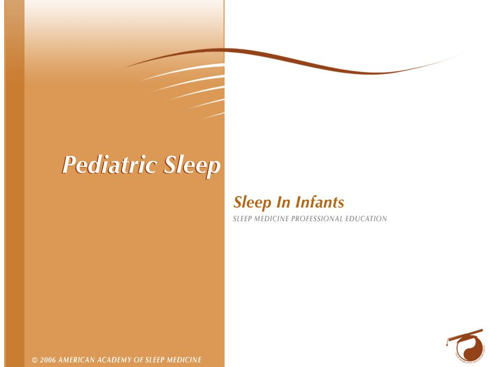2 Sleep in Infancy Development of sleep Cross cultural differences in sleep behavior Infant Apnea and Sudden Infant Death Syndrome (SIDS) Congenital Central Hypoventilation Syndrome